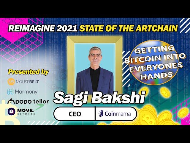 REIMAGINE 2021-  Sagi Bakshi - Coinmama - Driving Bitcoin Adoption