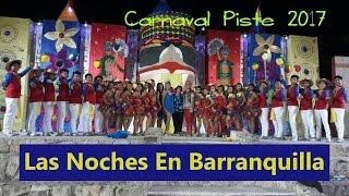 CARNAVAL PISTÉ 2017 - PRIMER DÍA ( Noches En Barranquilla)