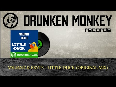 Valiant & Exyte - Little Duck (Original Mix) [Drunken Monkey Records]