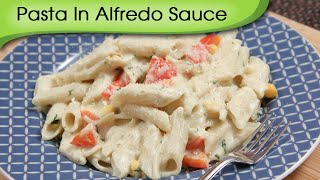 Pasta In Alfredo Sauce - Easy To Make Italian Pasta Recipe By Ruchi Bharani