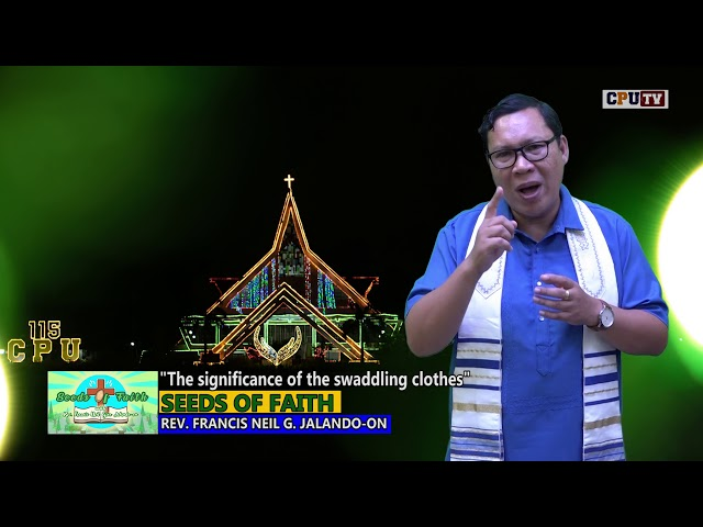 SEEDS OF FAITH EPI 142 The significance of the swaddling clothes