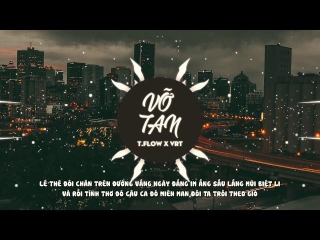 VỠ TAN - T.FLow X VRT [Official Lyric Video]