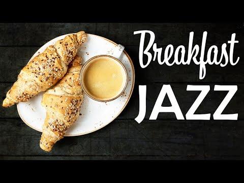 Breakfast JAZZ - Tasty Instrumental JAZZ For Breakfast and Coffee