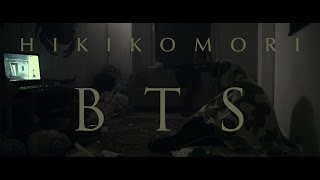 Hikikomori - Short film - Behind The Scenes