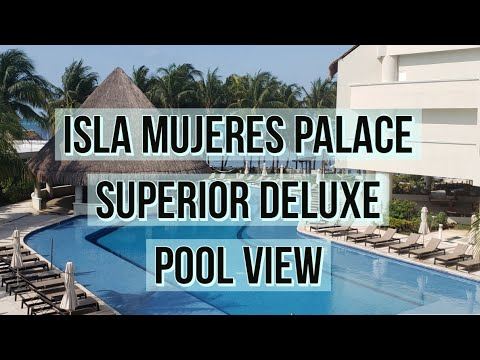 Isla Mujeres Palace Resort- Superior Deluxe Pool View Room Tour