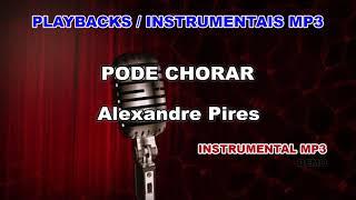 ♬ Playback / Instrumental Mp3 - PODE CHORAR - Alexandre Pires