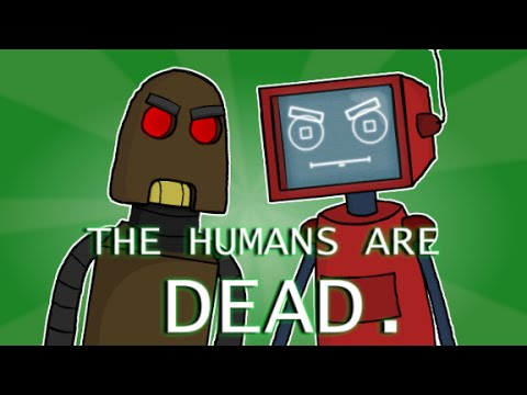 The humans are dead.