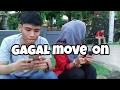 Video Lucu 2017 | Gagal Move On