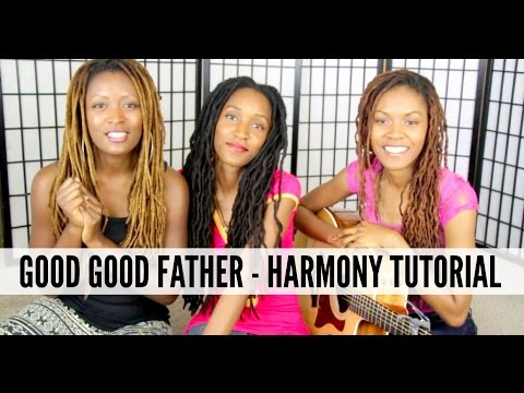 Good Good Father - Harmony Tutorial - 3B4JOY