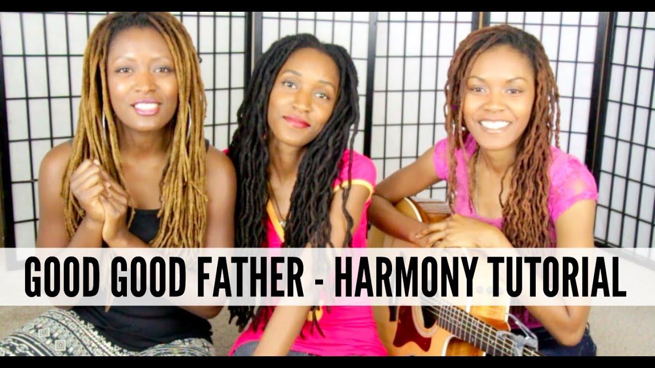 Download Good Good Father - Harmony Tutorial - 3B4JOY