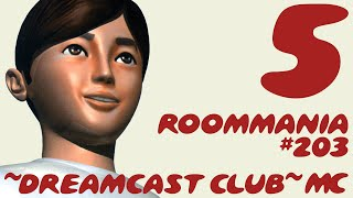 ~Dreamcast Club: Roommania #203~ Pt. 5