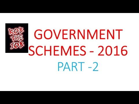 GOVERNMENT SCHEMES INDIA 2016 - PART 2