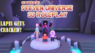 Steven Universe 3D Roleplay | LAPIS GETS CRACKED?!?! | ROBLOX