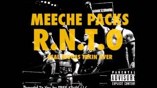 Meeche Packs - R.N.T.O(Real Niggas Takin Over)[prod by PtheArtist]