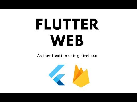Flutter Web - Firebase Authentication for your web apps