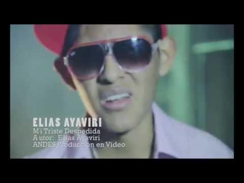 Elias Ayaviri - Mi Triste Despedida - Video Oficial HD