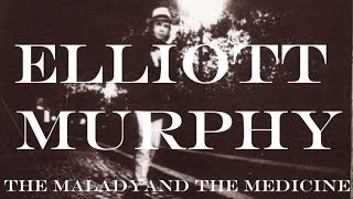 Elliott Murphy - The Malady And The Medicine