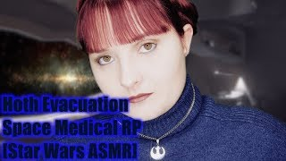 Hoth Evacuation❄️Space Medical RP 🌟  [Star Wars ASMR]