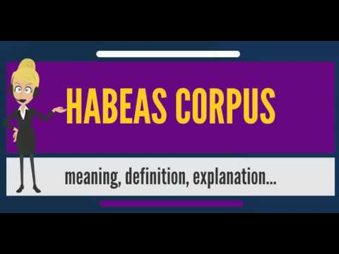 What is HABEAS CORPUS? What does HABEAS CORPUS mean? HABEAS CORPUS meaning & explanation