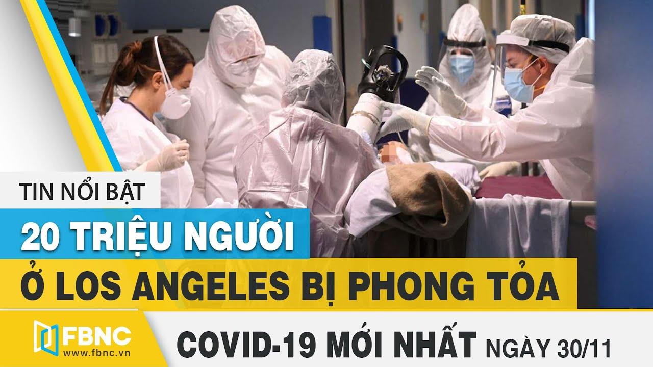 Tin tức Covid-19 mới nhất hôm nay 30/11   Dich Virus Corona Việt Nam hôm nay   FBNC