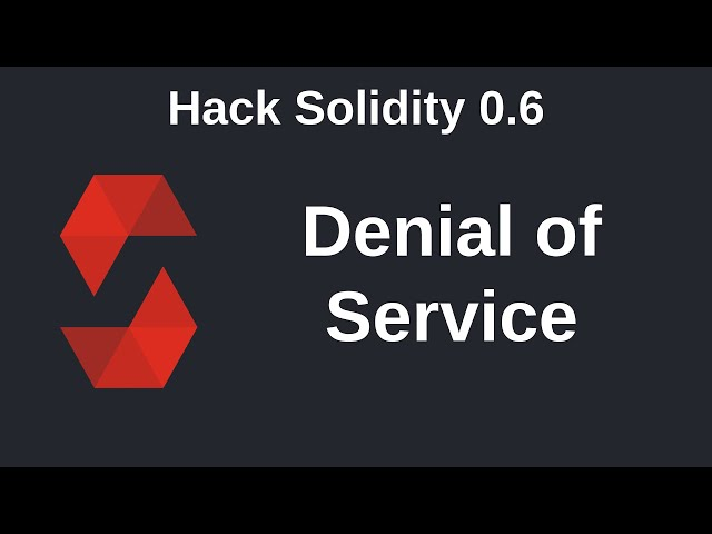 Denial of Service | Hack Solidity (0.6)