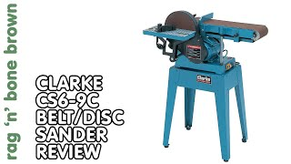 Clarke CS6-9C Belt and Disc Sander - Tool Review