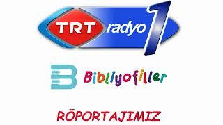 TRT RADYO 1 BİBLİYOFİLLER RÖPORTAJI