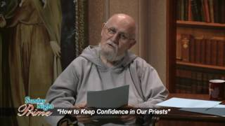 Sunday Night Prime - 2016-08-28 - How To Keep Confidence In Our Priests