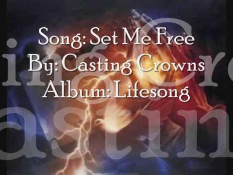 Set Me Free (Lyrics) Casting Crowns ♪