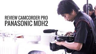 REVIEW CAMCORDER PRO PANASONIC MDH2 - CAMCORDER SAINGAN SONY HMC 2500