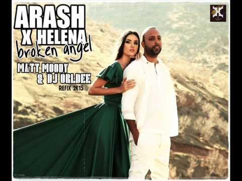 Arash X Helena - Broken Angel (Matt Moody & DJ OrLDee ReFix 2k15)
