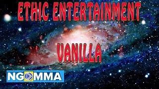 Download ETHIC ENTERTAINMENT- VANILLA (LYRICS)