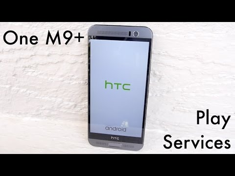 Installing Google Play Services onto the One M9+