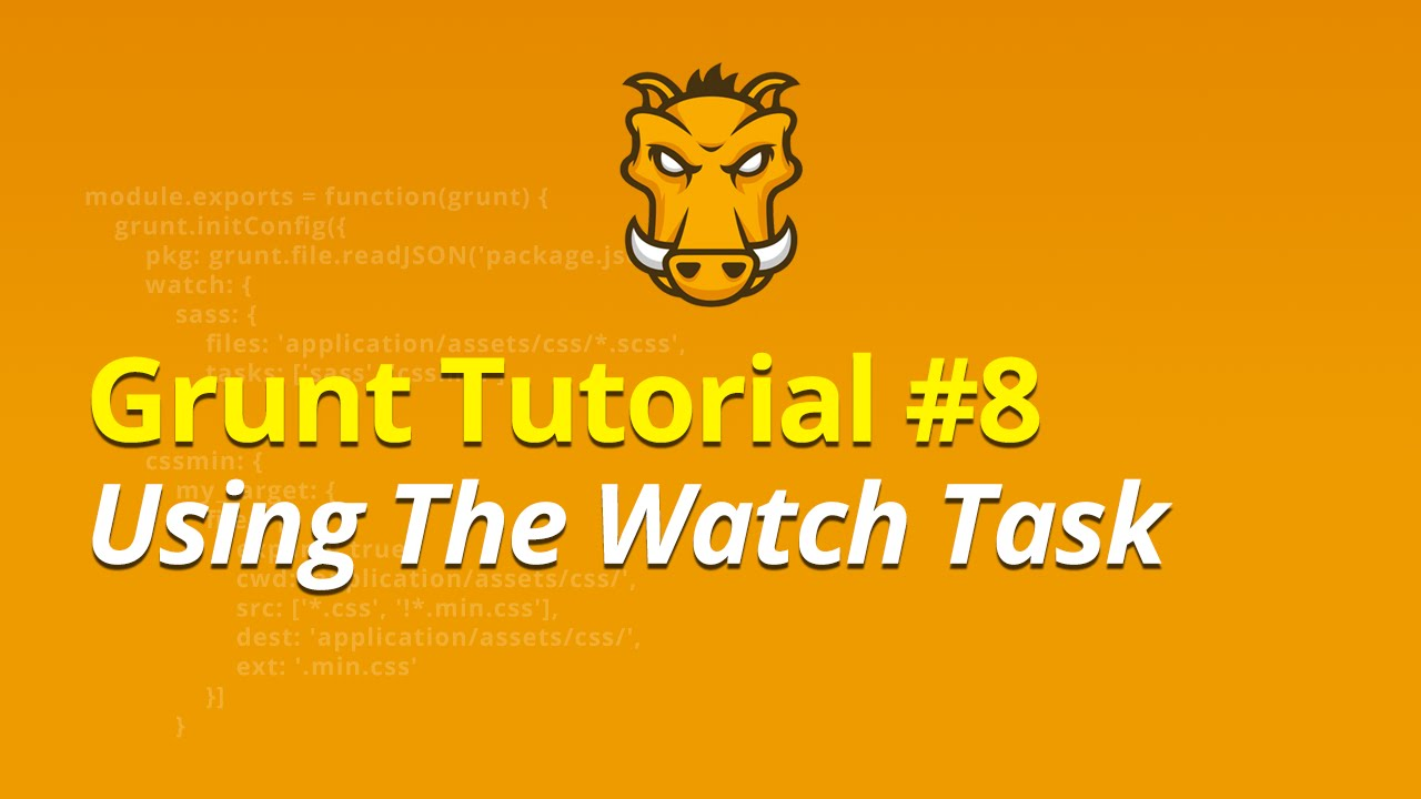 Grunt Tutorial - #8 - Using The Watch Task
