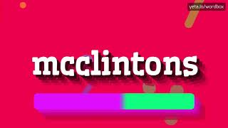HOW PRONOUNCE MCCLINTONS! (BEST QUALITY VOICES)