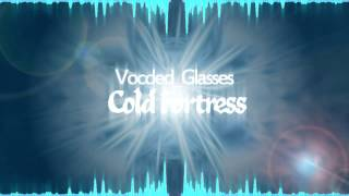 Vocoded_Glasses - Cold Fortress [Binaural] Merry Christmas ! LISTEN WITH HEADPHONES !