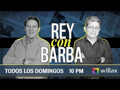 Rey con Barba - AGO 06 - 1/4 | Willax