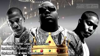 "Soulful Old School Beat w/ Scratch Hook - ""Another Classic"" (prod. by TCustomz) - Nas, Notorious BIG"