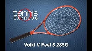 Volkl V Feel 8 285G Tennis Racquet Review | Tennis Express