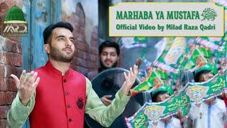 Milad Raza Qadri   Marhaba Ya Mustafa ﷺ   Official Video 2021    Rabi-ul-Awwal Special