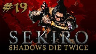 Sekiro: Shadows Die Twice #19