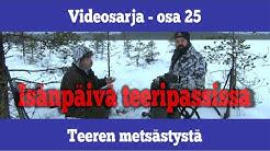 Osa 25 - Teeren metsästystä isänpäivänä - kausi 2019/2020