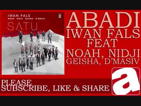 Iwan Fals - Abadi (feat. Noah, Nidji, Geisha, D'Masiv)