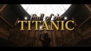 *UPDATE* Fall Of The Titanic - Exploring Mode