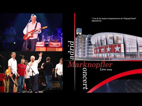 [50 fps] Mark Knopfler 2005 LIVE in Madrid — SIX CAMERAS!