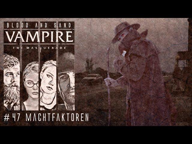 [Vampire V5] Blood and Sand #47 (GER) | Pen and Paper Rollenspiel