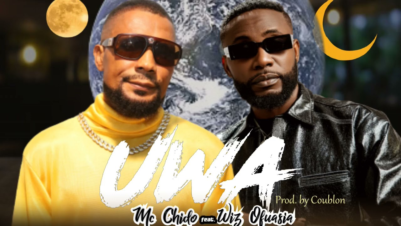 DOWNLOAD Mc Chido feat Wiz Ofuasia – Uwa (Official Audio) Mp3 song