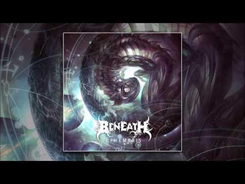 BENEATH - CONSTELLATIONAL TRANSFORMATION (NEW SONG 2017)