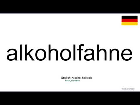 How to pronounce: Alkoholfahne (German)
