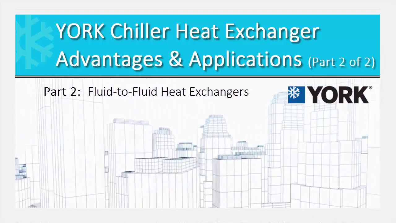Chiller Heat Exchanger Advantages & Applications (Part 2 of 2) - YouTube